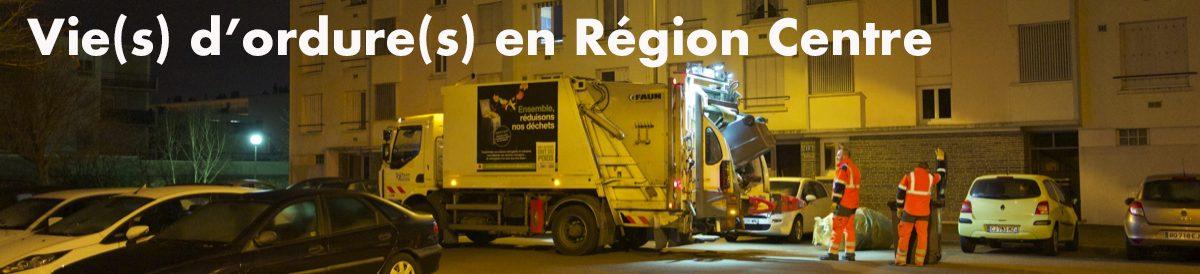 Vie(s) d'ordure(s) en Région Centre